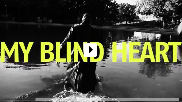 Zum Video: Mein blindes Herz
