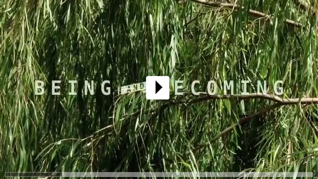 Zum Video: Being and Becoming