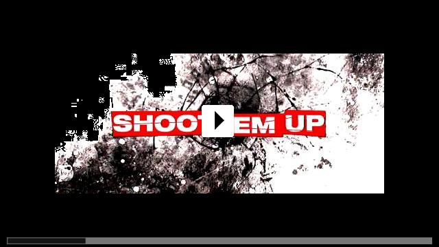 Zum Video: Shoot 'Em Up