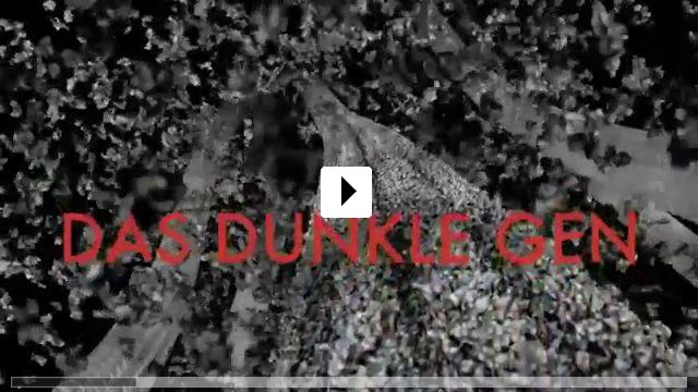 Zum Video: Das Dunkle Gen