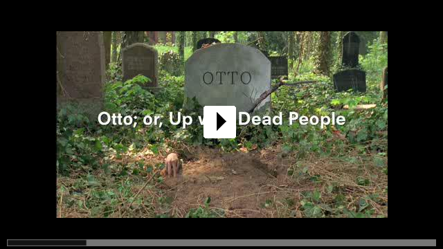 Zum Video: Otto; or Up with Dead People