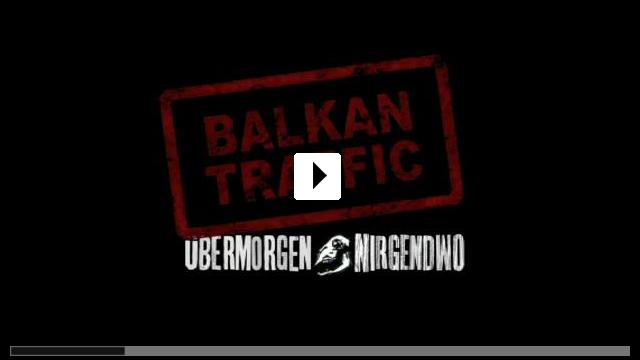 Zum Video: Balkan Traffic - Übermorgen Nirgendwo