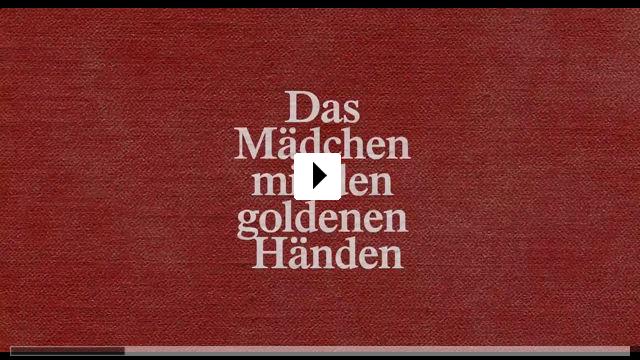 Zum Video: Das Mädchen mit den goldenen Händen