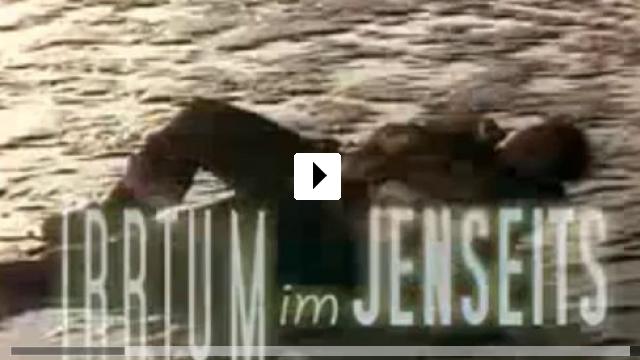 Zum Video: Irrtum im Jenseits