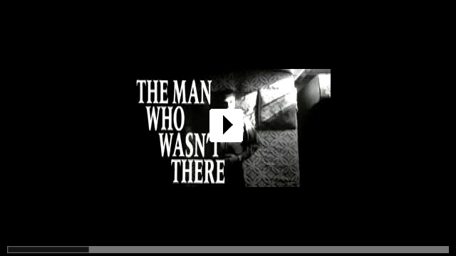Zum Video: The Man Who Wasn t There