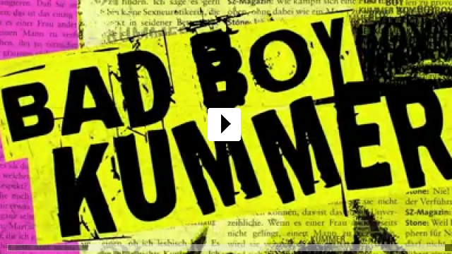 Zum Video: Bad Boy Kummer
