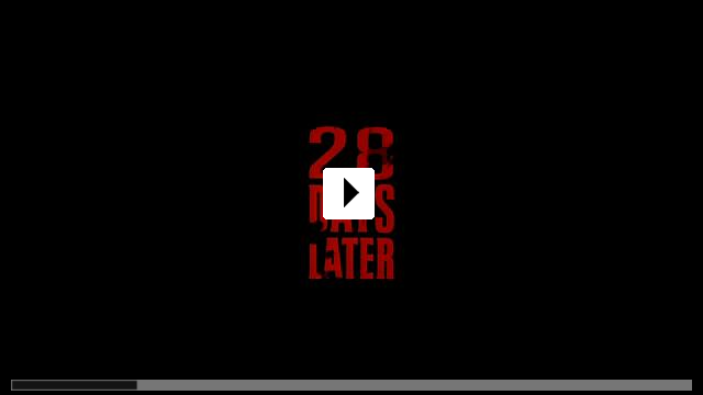 Zum Video: 28 Days Later